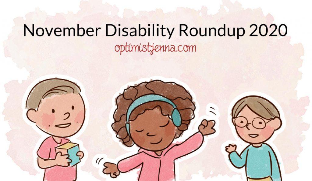 november disability roundup 2020 optimist jenna dot com