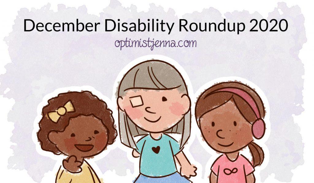 December disability roundup 2020 optimist jenna dot com