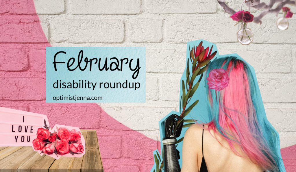 February 2021 disability roundup with pink flowers and an amputee woman holding a flower