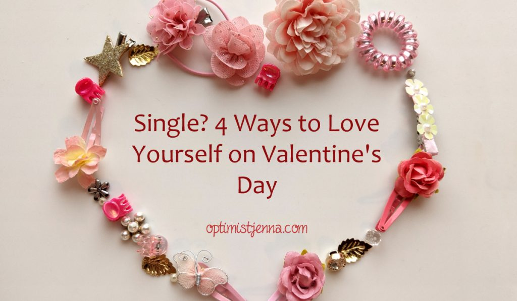 hair clips in a heart shape with the words single? 4 ways to love yourself on Valentine's day