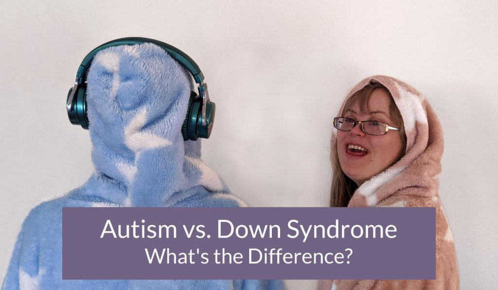 a person in headphones with their face turned away and a young woman with Down syndrome smiling at the viewer with the words autism vs Down syndrome what's the difference